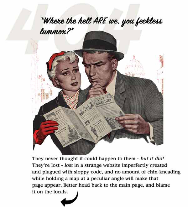 Vintage ad of man and woman staring at a map, lost, with caption they never thought it could happen to them - but it did! They're lost - lost in a strange website imperfectly created with plagued and sloppy code, and no amount of chin-kneading